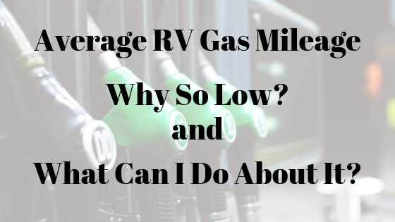 What is the Average Gas Mileage for a Class C RV?