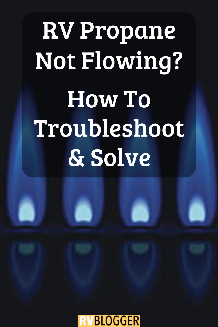 RV Propane Not Flowing - How To Troubleshoot and Solve - RVBlogger
