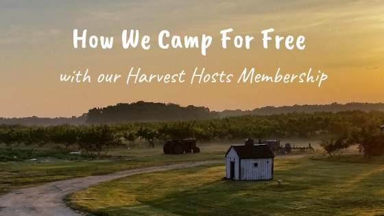 Harvest Hosts – A Great Way to Camp for Free!