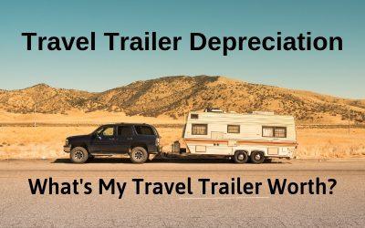 Travel Trailer Depreciation | What's My Travel Trailer Worth?
